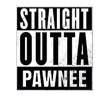 Straight Outta Pawnee Photographic Print