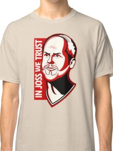 In Joss We Trust Classic T-Shirt