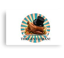 The Gentleman! Canvas Print