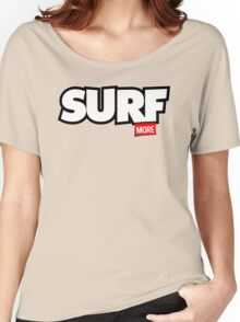 Surf More Women's Relaxed Fit T-Shirt