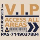 V.I.P Access All Areas Colour T-Shirt by destinysagent