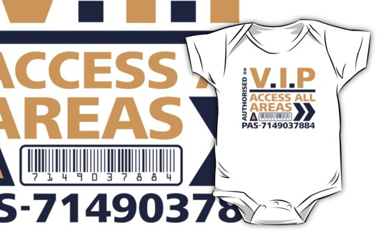 V.I.P Access All Areas Colour T-Shirt by destinysagent