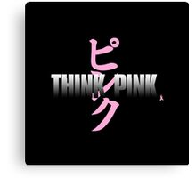 Think Pink - Breast Cancer Awareness Canvas Print