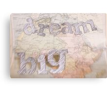 Dream BIG Old Map series Canvas Print