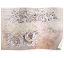 Dream BIG Old Map series Poster