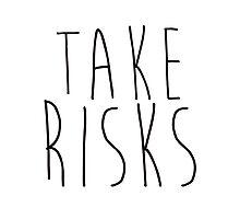 Take Risks by Mariapuraranoai
