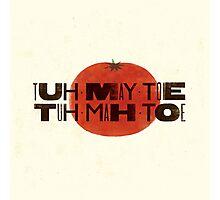 Tuh-May-Toe Photographic Print