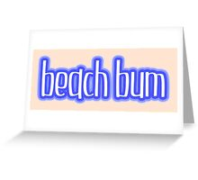 Beach Bum Blue Greeting Card