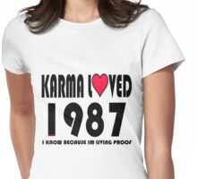 karma loved 1987 Womens Fitted T-Shirt