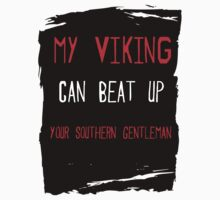 My Viking  can beat up your Southern Gentleman by natstev