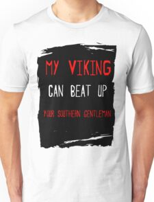 My Viking  can beat up your Southern Gentleman Unisex T-Shirt