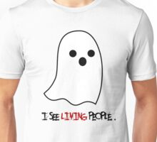 i see living people i see dead people ghost Unisex T-Shirt