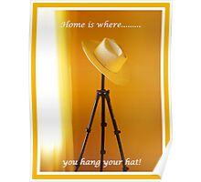 Home is where you hang your hat! Poster