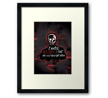 I'll Burn You V2 Framed Print