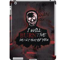 I'll Burn You V2 iPad Case/Skin