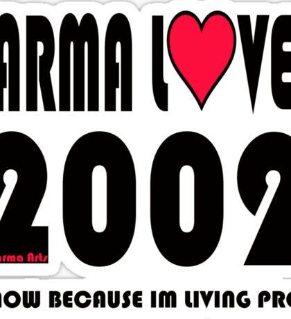 karma loved 2002 Sticker