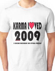 karma loved 2009 Unisex T-Shirt
