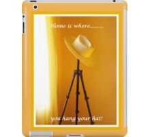 Home is where you hang your hat! iPad Case/Skin