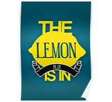 The Lemon Is In Play  Poster