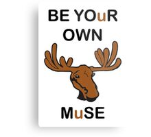 Be Your Own Muse Metal Print
