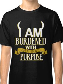 Glorious Purpose Classic T-Shirt