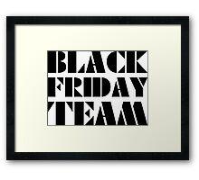 Black Friday Team Framed Print