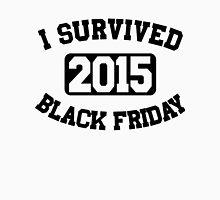 I Survived Black Friday 2015 Unisex T-Shirt