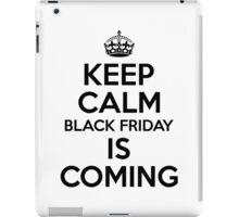 Keep Calm Black Friday Is Coming iPad Case/Skin