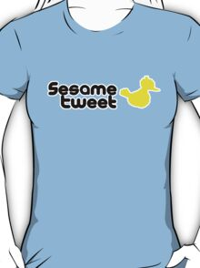 Sesame Tweet - Black Text V.2 T-Shirt
