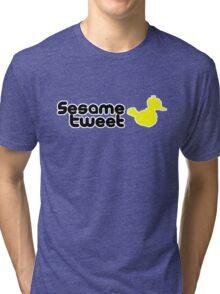Sesame Tweet - Black Text V.2 Tri-blend T-Shirt