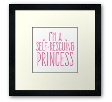 I'm a self-rescuing princess Framed Print