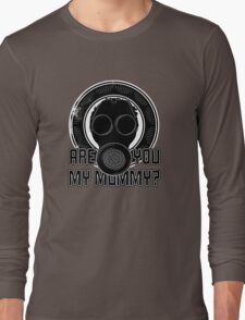Are You My Mummy? Long Sleeve T-Shirt