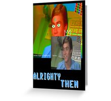 Jim Carrey alrighty then Greeting Card