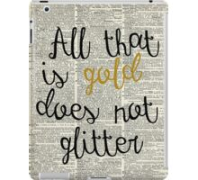 """All that is gold does not glitter"" Bilbo Baggins Quote iPad Case/Skin"