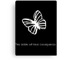 This Action Will Have Consequences... (White) Canvas Print