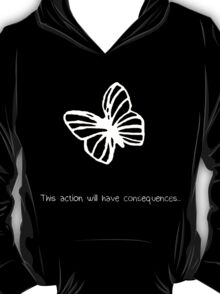 This Action Will Have Consequences... (White) T-Shirt