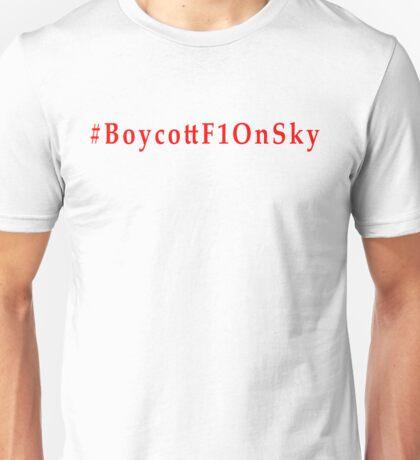 #BoycottF1OnSky - Twitter Hashtag to join the Rebellion Unisex T-Shirt