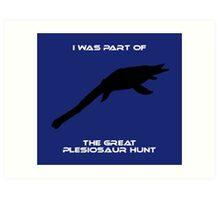 I Was Part of The Great Plesiosaur Hunt Art Print