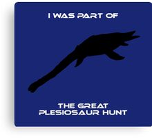 I Was Part of The Great Plesiosaur Hunt Canvas Print