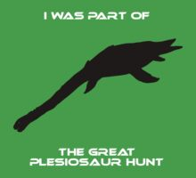 I Was Part of The Great Plesiosaur Hunt Kids Clothes