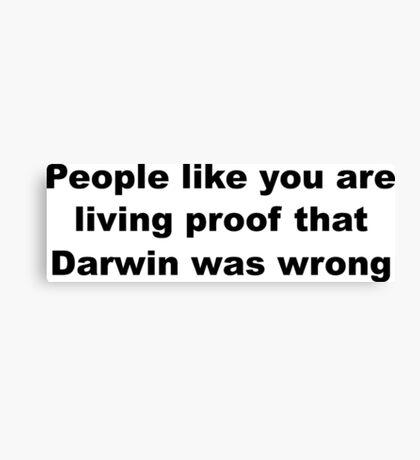 Darwin Insult Slogan Canvas Print