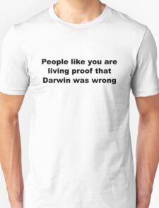Darwin Insult Slogan Unisex T-Shirt