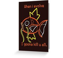 When i evolve... Magikarp Greeting Card