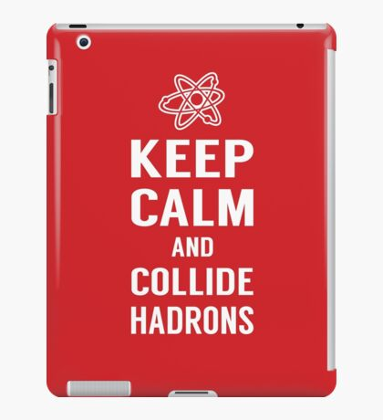 Keep Calm and Collide Hadrons Funny Geek iPad Case/Skin