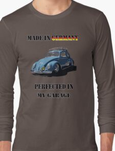 Made in Germany perfected in My Garage bug Long Sleeve T-Shirt