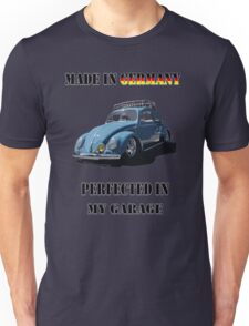 Made in Germany perfected in My Garage bug Unisex T-Shirt