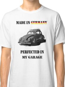 Made in Germany perfected in My Garage bug B&W Classic T-Shirt