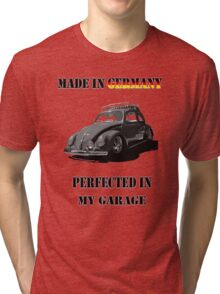 Made in Germany perfected in My Garage bug B&W Tri-blend T-Shirt