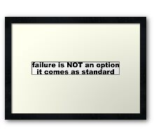 Funny Failure Slogan Framed Print