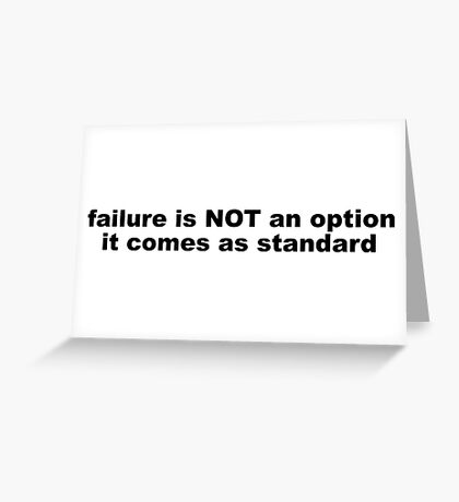 Funny Failure Slogan Greeting Card